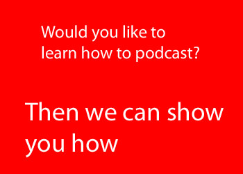 Podcasting Learn how