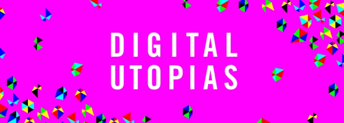 Digital Utopias banner